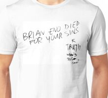 Brian Eno died for your sins. Unisex T-Shirt