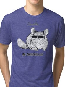 Chinchillas be Chinchillin' Tri-blend T-Shirt