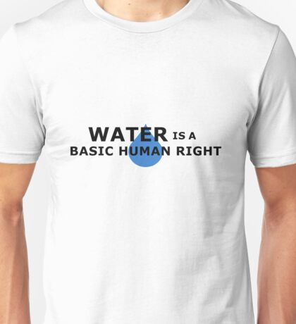 Water is a Basic Human Right Unisex T-Shirt