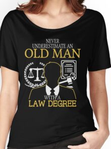 Never Underestimate An Old Man With A Law Degree Women's Relaxed Fit T-Shirt