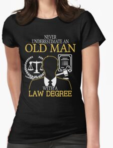 Never Underestimate An Old Man With A Law Degree Womens Fitted T-Shirt