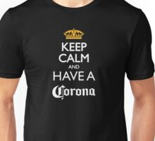 Keep calm and have a corona beer Unisex T-Shirt