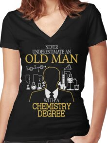 Never Underestimate An Old Man With A Chemistry Degree Women's Fitted V-Neck T-Shirt
