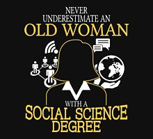 Never Underestimate An Old Woman With A Sociology Science Degree Women's Fitted V-Neck T-Shirt