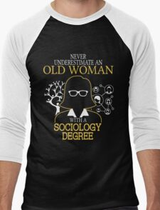 Never Underestimate An Old Woman With A Sociology Degree Men's Baseball ¾ T-Shirt