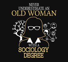 Never Underestimate An Old Woman With A Sociology Degree Women's Fitted V-Neck T-Shirt