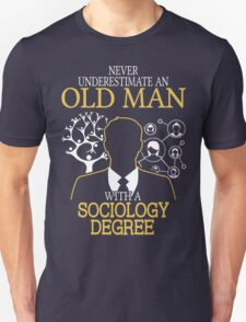 Never Underestimate An Old Man With A Sociology Degree T-Shirt