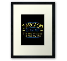 sarcasm art Framed Print