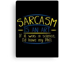 sarcasm art Canvas Print