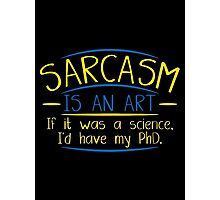 sarcasm art Photographic Print