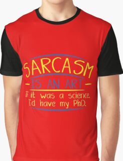 sarcasm art Graphic T-Shirt