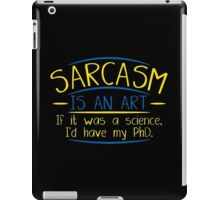sarcasm art iPad Case/Skin