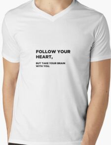 Follow your Heart, But take your Brain with you. Mens V-Neck T-Shirt