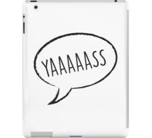 Thought Bubble: YAAAAAASS iPad Case/Skin