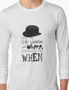 The question isn't where Constable, but when. Long Sleeve T-Shirt