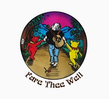 Fare Thee Well Unisex T-Shirt