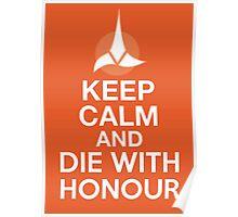 Star Trek - Keep Calm and Die With Honour (Klingon) Poster