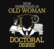 Never Underestimate An Old Woman With A Doctoral Degree Women's Fitted V-Neck T-Shirt