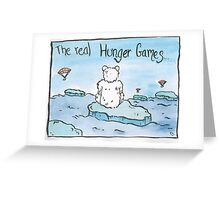 The Real Hunger Games Greeting Card