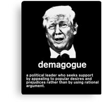 Trump: Demagogue Canvas Print