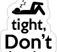 Good Night, Sleep Tight, Don't Let the Bedbugs Bite. Sticker