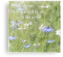 Be The Change - Nature Art Canvas Print