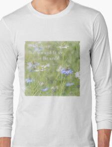 Be The Change - Nature Art Long Sleeve T-Shirt