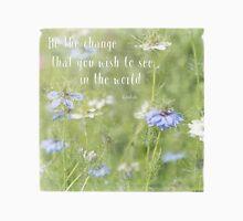 Be The Change - Nature Art Unisex T-Shirt