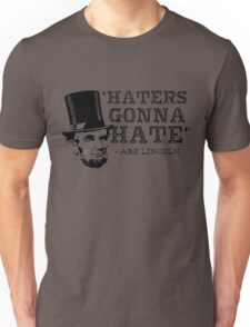 Haters Gonna Hate, Abe Lincoln Unisex T-Shirt