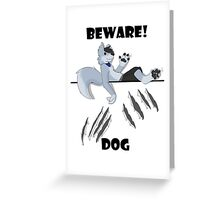 Beware dog claws and paws Greeting Card