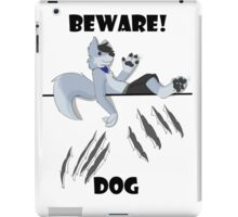 Beware dog claws and paws iPad Case/Skin