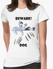 Beware dog claws and paws Womens Fitted T-Shirt