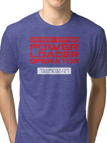 Power Loader Operator Tri-blend T-Shirt