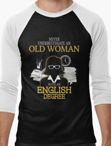 Never Underestimate An Old Woman With An English Degree Men's Baseball ¾ T-Shirt