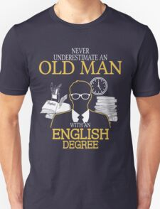 Never Underestimate An Old Man With An English Degree T-Shirt