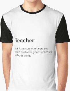 Funny Definition of 'Teacher' Graphic T-Shirt