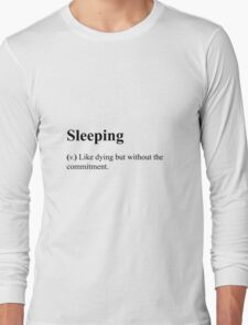 Funny Definition of 'Sleeping' Long Sleeve T-Shirt