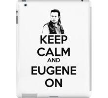 KEEP CALM AND EUGENE ON iPad Case/Skin