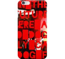 In The Future There Are No Dogs iPhone Case/Skin