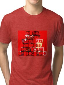 In The Future There Are No Dogs Tri-blend T-Shirt
