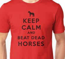 Keep Calm and Beat Dead Horses (Carry On Parody) - Black Unisex T-Shirt
