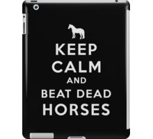 Keep Calm and Beat Dead Horses (Carry On Parody) - White iPad Case/Skin