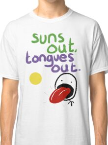 Sun's out, Tongues out Classic T-Shirt