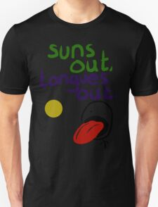 Sun's out, Tongues out Unisex T-Shirt