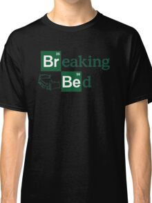 Breaking Bed! Classic T-Shirt