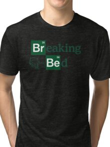 Breaking Bed! Tri-blend T-Shirt