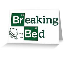 Breaking Bed! Greeting Card