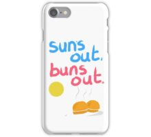 Sun's out, buns out iPhone Case/Skin