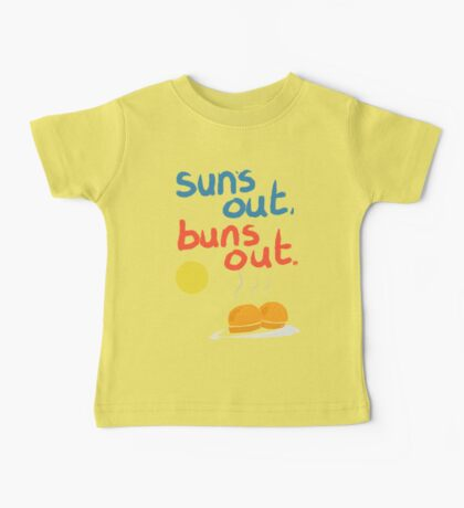 Sun's out, buns out Baby Tee