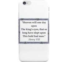 Heaven Will One Day Open - Shakespeare iPhone Case/Skin